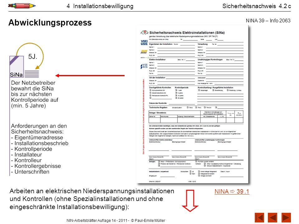 NIN-Arbeitsblätter Auflage 14 - 2011 - © Paul-Emile Müller 4 InstallationsbewilligungSicherheitsnachweis 4.2 c Abwicklungsprozess Arbeiten an elektris