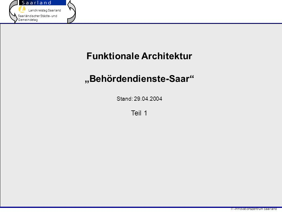 Landkreistag Saarland Saarländischer Städte- und Gemeindetag IT-Innovationszentrum Saarland Web- client TESTA Internet DMS/Workflow- System FA z.B.:Meldew.