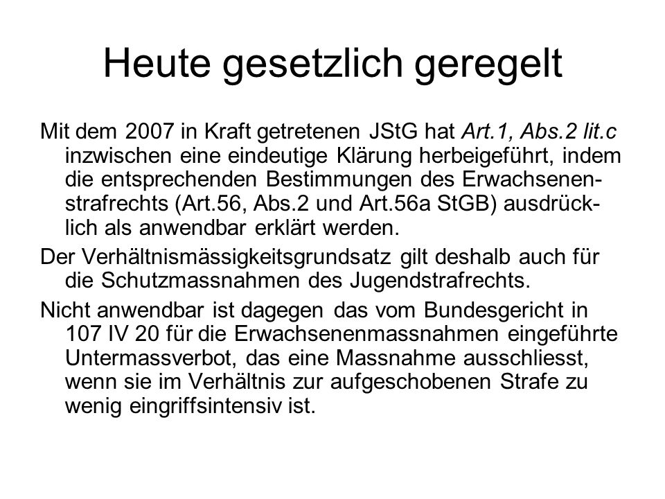 Heute gesetzlich geregelt Mit dem 2007 in Kraft getretenen JStG hat Art.1, Abs.2 lit.c inzwischen eine eindeutige Klärung herbeigeführt, indem die ent