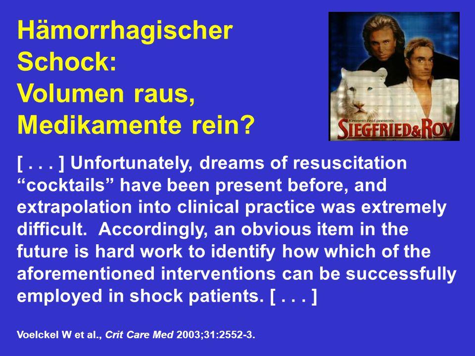 """Hämorrhagischer Schock: Volumen raus, Medikamente rein? [... ] Unfortunately, dreams of resuscitation """"cocktails"""" have been present before, and extrap"""