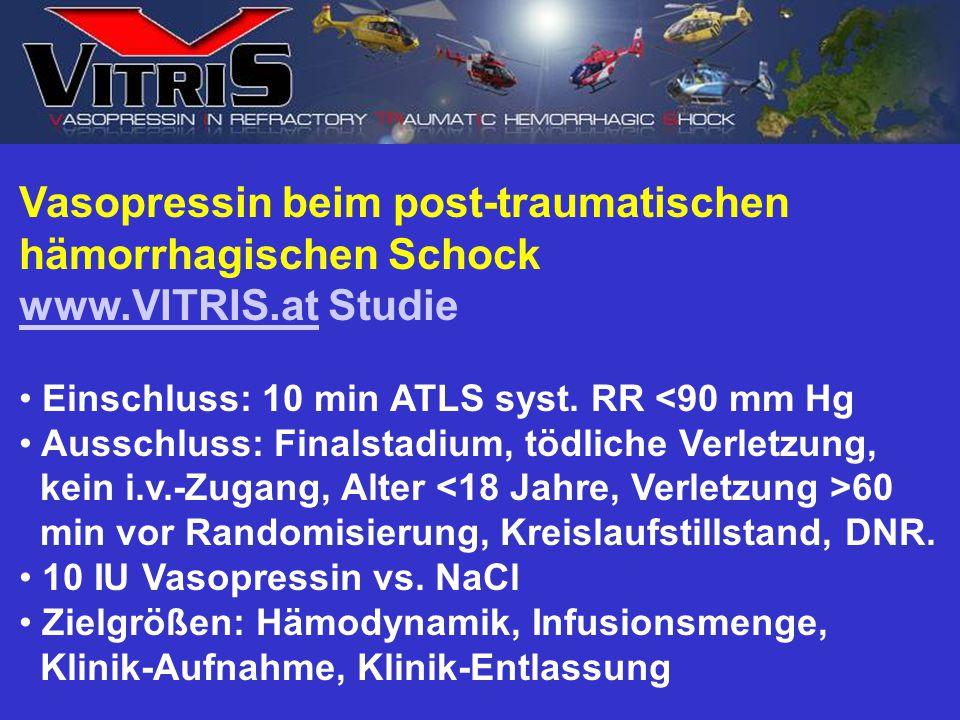 Vasopressin beim post-traumatischen hämorrhagischen Schock www.VITRIS.atwww.VITRIS.at Studie Einschluss: 10 min ATLS syst. RR <90 mm Hg Ausschluss: Fi