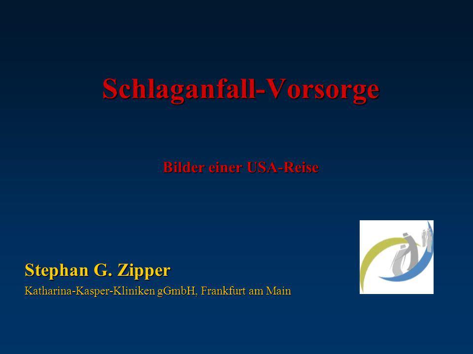 Schlaganfall-Vorsorge Bilder einer USA-Reise Stephan G. Zipper Katharina-Kasper-Kliniken gGmbH, Frankfurt am Main