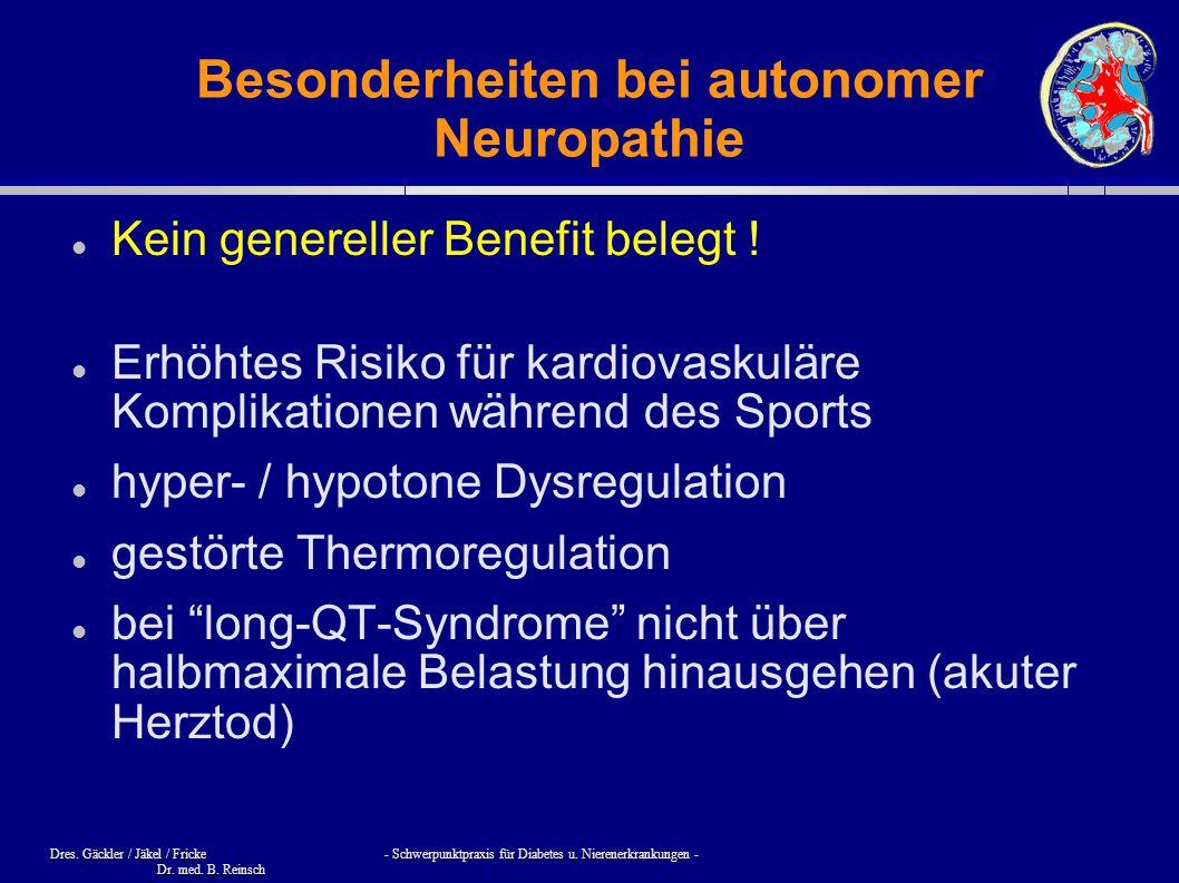 Dres. Gäckler / Jäkel / Fricke - Schwerpunktpraxis für Diabetes u. Nierenerkrankungen - Dr. med. B. Reinsch Besonderheiten bei autonomer Neuropathie K