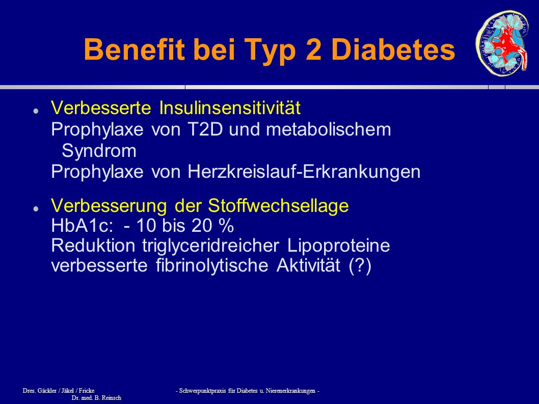 Dres. Gäckler / Jäkel / Fricke - Schwerpunktpraxis für Diabetes u. Nierenerkrankungen - Dr. med. B. Reinsch Benefit bei Typ 2 Diabetes Verbesserte Ins