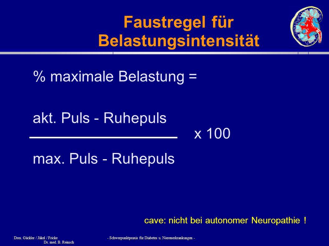 Dres. Gäckler / Jäkel / Fricke - Schwerpunktpraxis für Diabetes u. Nierenerkrankungen - Dr. med. B. Reinsch Faustregel für Belastungsintensität % maxi