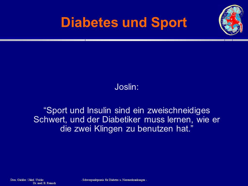 """Dres. Gäckler / Jäkel / Fricke - Schwerpunktpraxis für Diabetes u. Nierenerkrankungen - Dr. med. B. Reinsch Diabetes und Sport Joslin: """"Sport und Insu"""