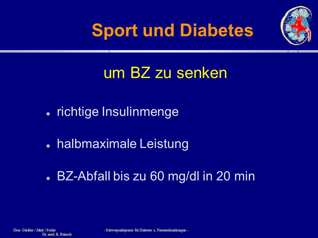 Dres. Gäckler / Jäkel / Fricke - Schwerpunktpraxis für Diabetes u. Nierenerkrankungen - Dr. med. B. Reinsch Sport und Diabetes um BZ zu senken richtig