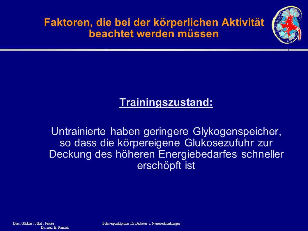 Dres. Gäckler / Jäkel / Fricke - Schwerpunktpraxis für Diabetes u. Nierenerkrankungen - Dr. med. B. Reinsch Faktoren, die bei der körperlichen Aktivit