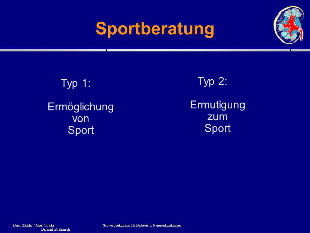 Dres. Gäckler / Jäkel / Fricke - Schwerpunktpraxis für Diabetes u. Nierenerkrankungen - Dr. med. B. Reinsch Sportberatung Typ 1: Ermöglichung von Spor