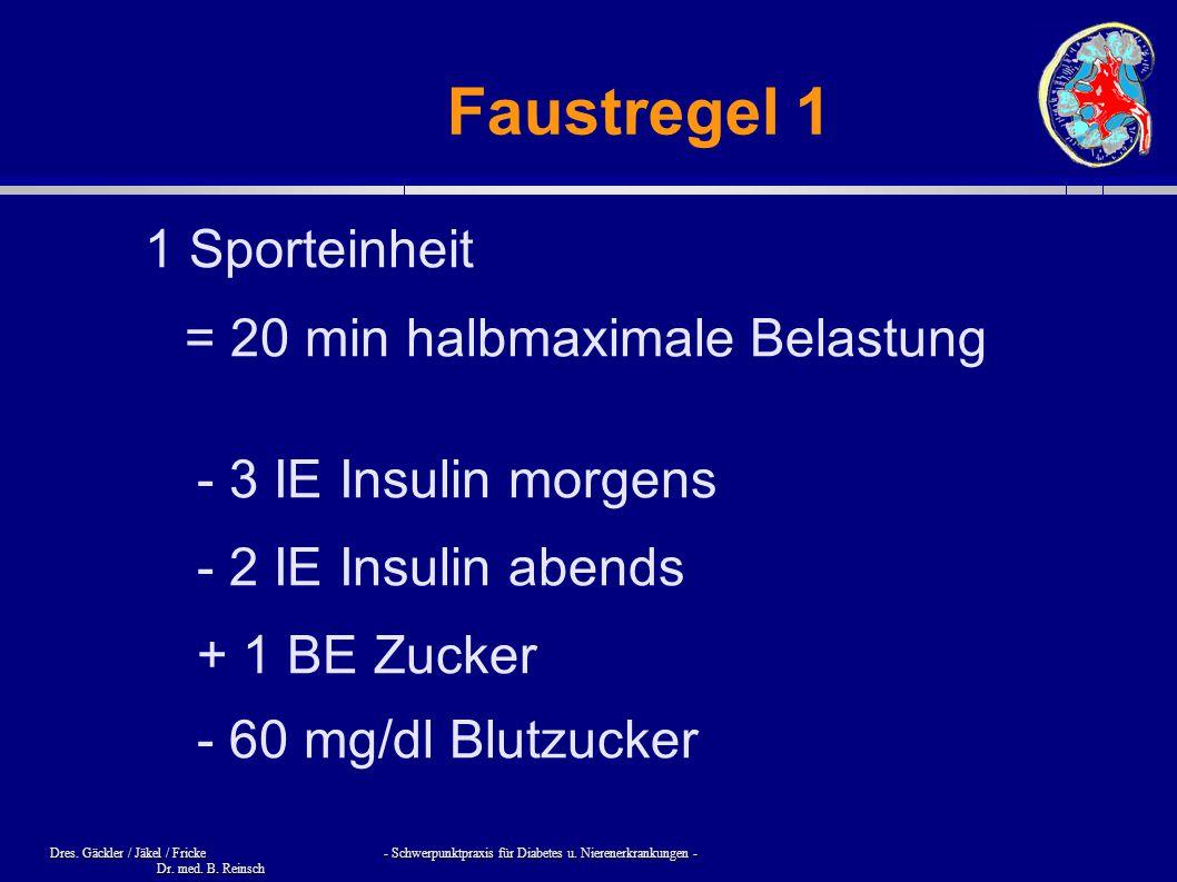 Dres. Gäckler / Jäkel / Fricke - Schwerpunktpraxis für Diabetes u. Nierenerkrankungen - Dr. med. B. Reinsch Faustregel 1 1 Sporteinheit = 20 min halbm