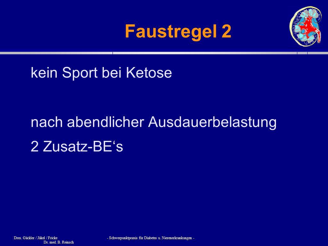 Dres. Gäckler / Jäkel / Fricke - Schwerpunktpraxis für Diabetes u. Nierenerkrankungen - Dr. med. B. Reinsch Faustregel 2 kein Sport bei Ketose nach ab