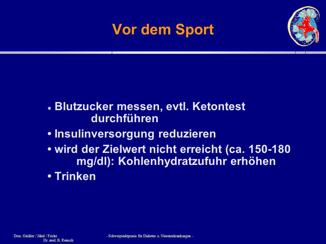 Dres. Gäckler / Jäkel / Fricke - Schwerpunktpraxis für Diabetes u. Nierenerkrankungen - Dr. med. B. Reinsch Vor dem Sport Blutzucker messen, evtl. Ket