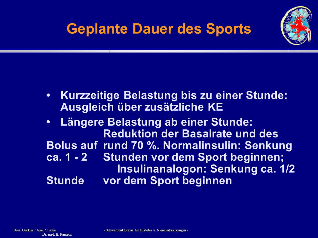 Dres. Gäckler / Jäkel / Fricke - Schwerpunktpraxis für Diabetes u. Nierenerkrankungen - Dr. med. B. Reinsch Geplante Dauer des Sports Kurzzeitige Bela
