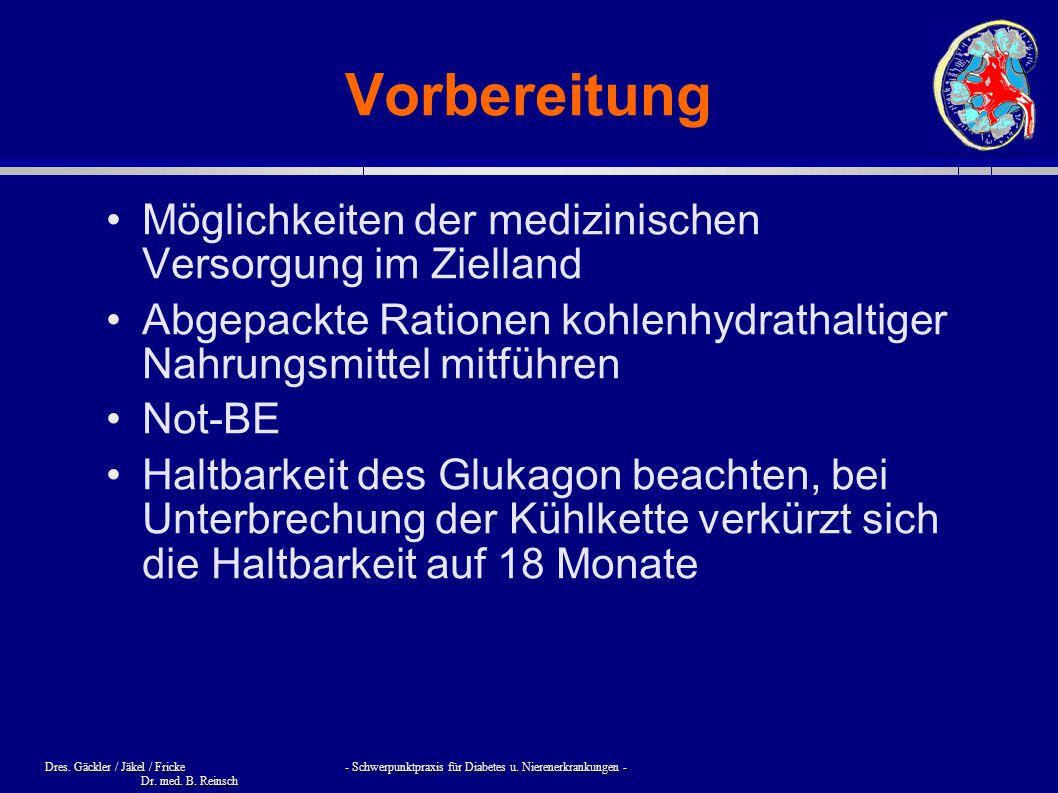 Dres. Gäckler / Jäkel / Fricke - Schwerpunktpraxis für Diabetes u. Nierenerkrankungen - Dr. med. B. Reinsch Vorbereitung Möglichkeiten der medizinisch