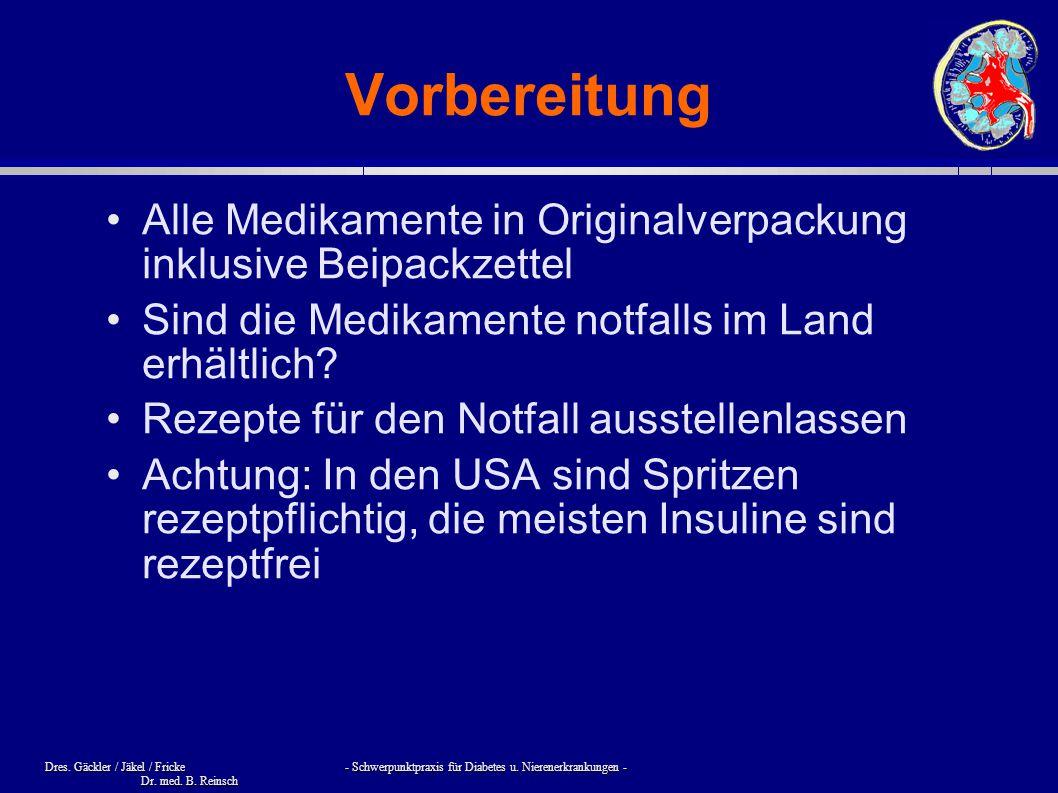 Dres. Gäckler / Jäkel / Fricke - Schwerpunktpraxis für Diabetes u. Nierenerkrankungen - Dr. med. B. Reinsch Vorbereitung Alle Medikamente in Originalv