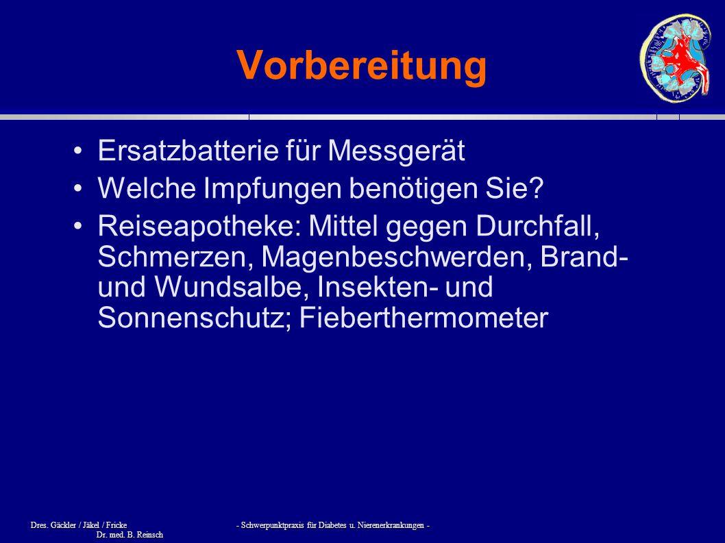 Dres. Gäckler / Jäkel / Fricke - Schwerpunktpraxis für Diabetes u. Nierenerkrankungen - Dr. med. B. Reinsch Vorbereitung Ersatzbatterie für Messgerät