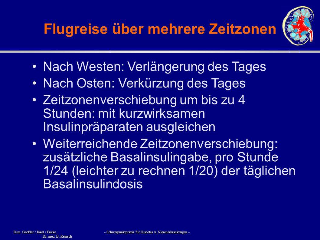 Dres. Gäckler / Jäkel / Fricke - Schwerpunktpraxis für Diabetes u. Nierenerkrankungen - Dr. med. B. Reinsch Flugreise über mehrere Zeitzonen Nach West