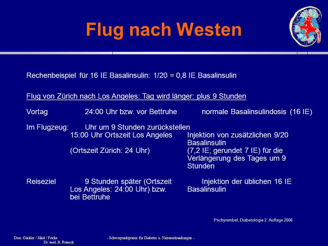 Dres. Gäckler / Jäkel / Fricke - Schwerpunktpraxis für Diabetes u. Nierenerkrankungen - Dr. med. B. Reinsch Flug nach Westen Flug von Zürich nach Los