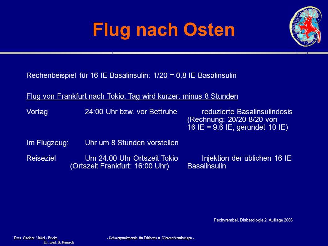 Dres. Gäckler / Jäkel / Fricke - Schwerpunktpraxis für Diabetes u. Nierenerkrankungen - Dr. med. B. Reinsch Flug nach Osten Flug von Frankfurt nach To