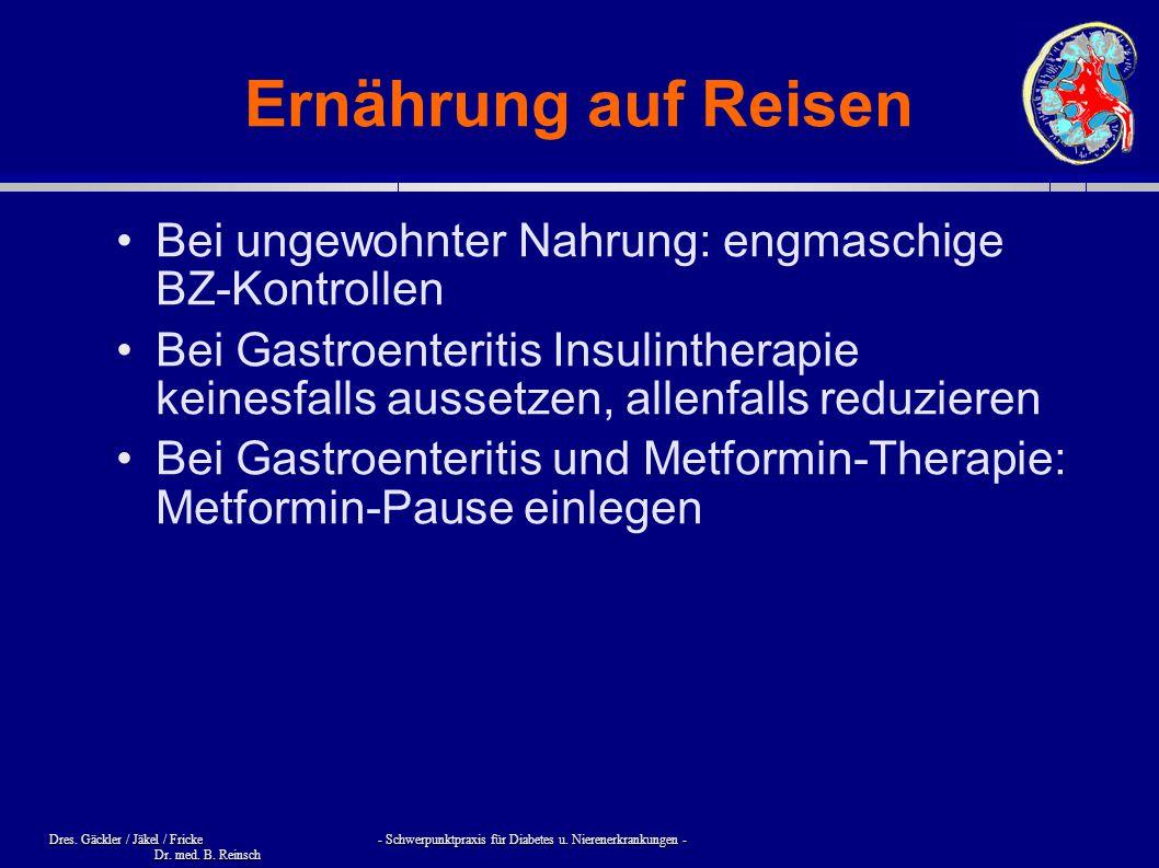 Dres. Gäckler / Jäkel / Fricke - Schwerpunktpraxis für Diabetes u. Nierenerkrankungen - Dr. med. B. Reinsch Ernährung auf Reisen Bei ungewohnter Nahru