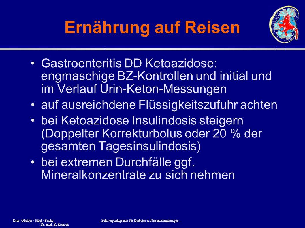 Dres. Gäckler / Jäkel / Fricke - Schwerpunktpraxis für Diabetes u. Nierenerkrankungen - Dr. med. B. Reinsch Ernährung auf Reisen Gastroenteritis DD Ke