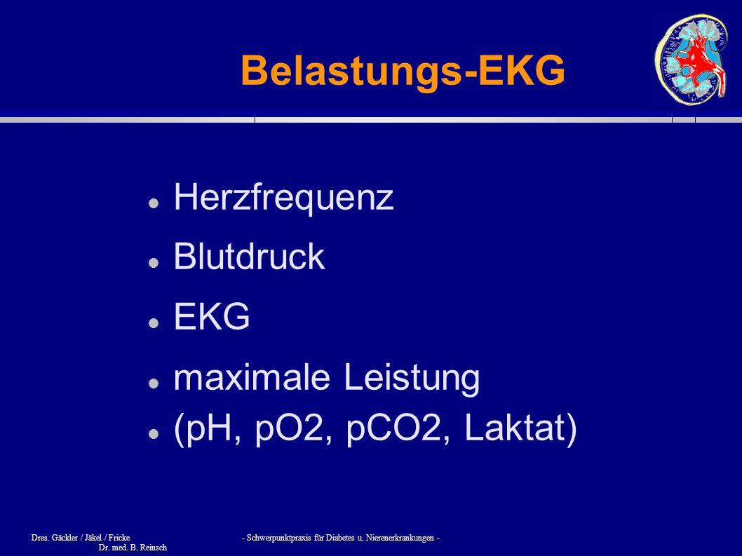 Dres. Gäckler / Jäkel / Fricke - Schwerpunktpraxis für Diabetes u. Nierenerkrankungen - Dr. med. B. Reinsch Belastungs-EKG Herzfrequenz Blutdruck EKG