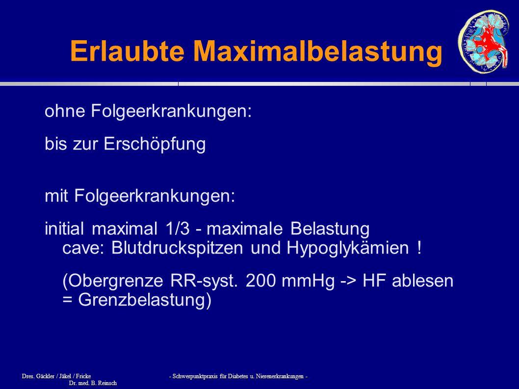 Dres. Gäckler / Jäkel / Fricke - Schwerpunktpraxis für Diabetes u. Nierenerkrankungen - Dr. med. B. Reinsch Erlaubte Maximalbelastung ohne Folgeerkran