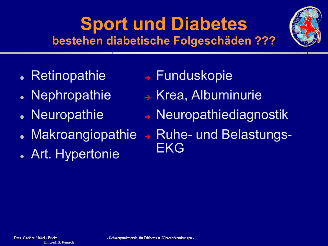 Dres. Gäckler / Jäkel / Fricke - Schwerpunktpraxis für Diabetes u. Nierenerkrankungen - Dr. med. B. Reinsch Sport und Diabetes bestehen diabetische Fo