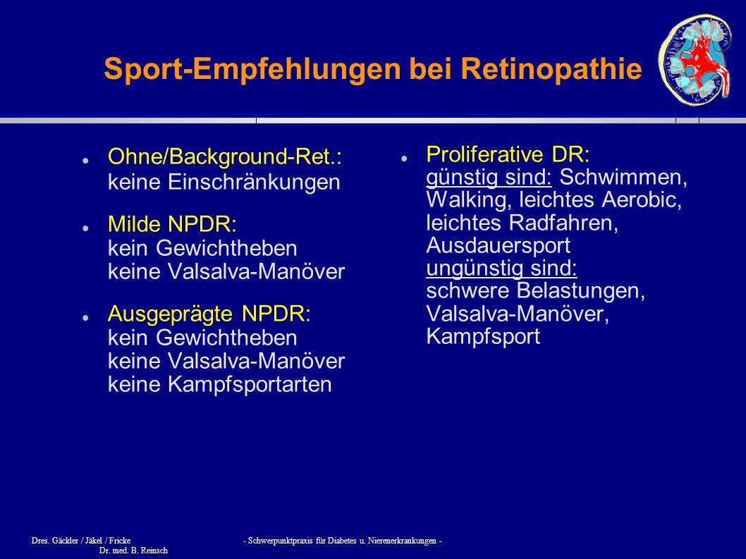 Dres. Gäckler / Jäkel / Fricke - Schwerpunktpraxis für Diabetes u. Nierenerkrankungen - Dr. med. B. Reinsch Sport-Empfehlungen bei Retinopathie Ohne/B