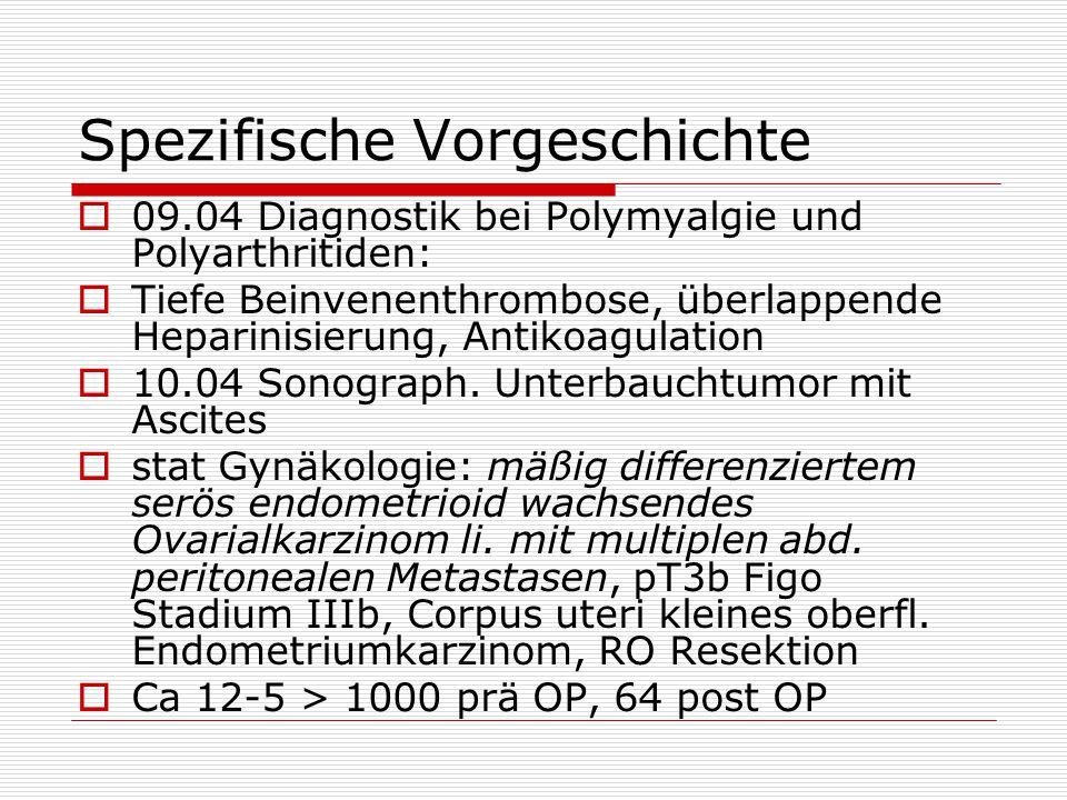 Spezifische Vorgeschichte  09.04 Diagnostik bei Polymyalgie und Polyarthritiden:  Tiefe Beinvenenthrombose, überlappende Heparinisierung, Antikoagul