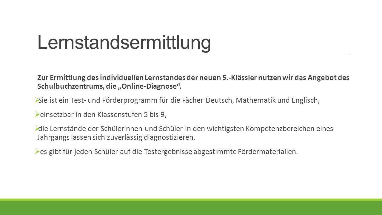 """Lernstandsermittlung Zur Ermittlung des individuellen Lernstandes der neuen 5.-Klässler nutzen wir das Angebot des Schulbuchzentrums, die """"Online-Diag"""