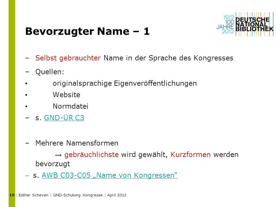 Bevorzugter Name – 1 –Selbst gebrauchter Name in der Sprache des Kongresses –Quellen: originalsprachige Eigenveröffentlichungen Website Normdatei –s.