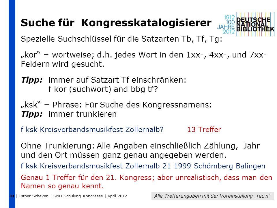 """Suche für Kongresskatalogisierer Spezielle Suchschlüssel für die Satzarten Tb, Tf, Tg: """"kor = wortweise; d.h."""
