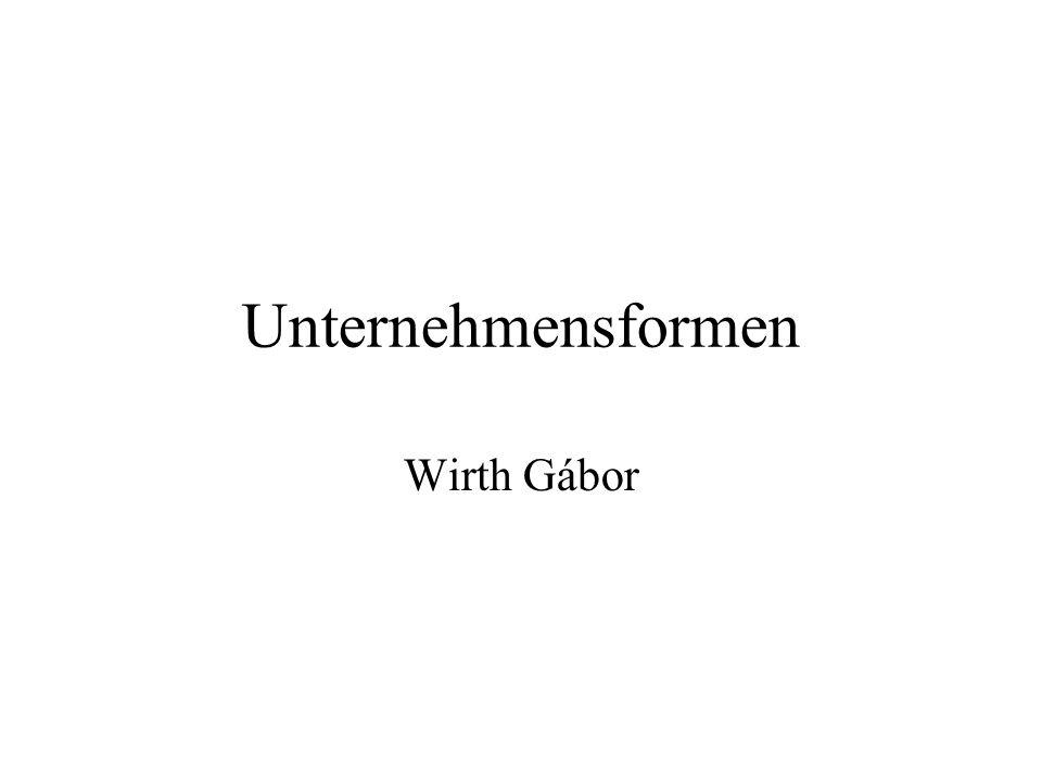 Unternehmensformen Wirth Gábor