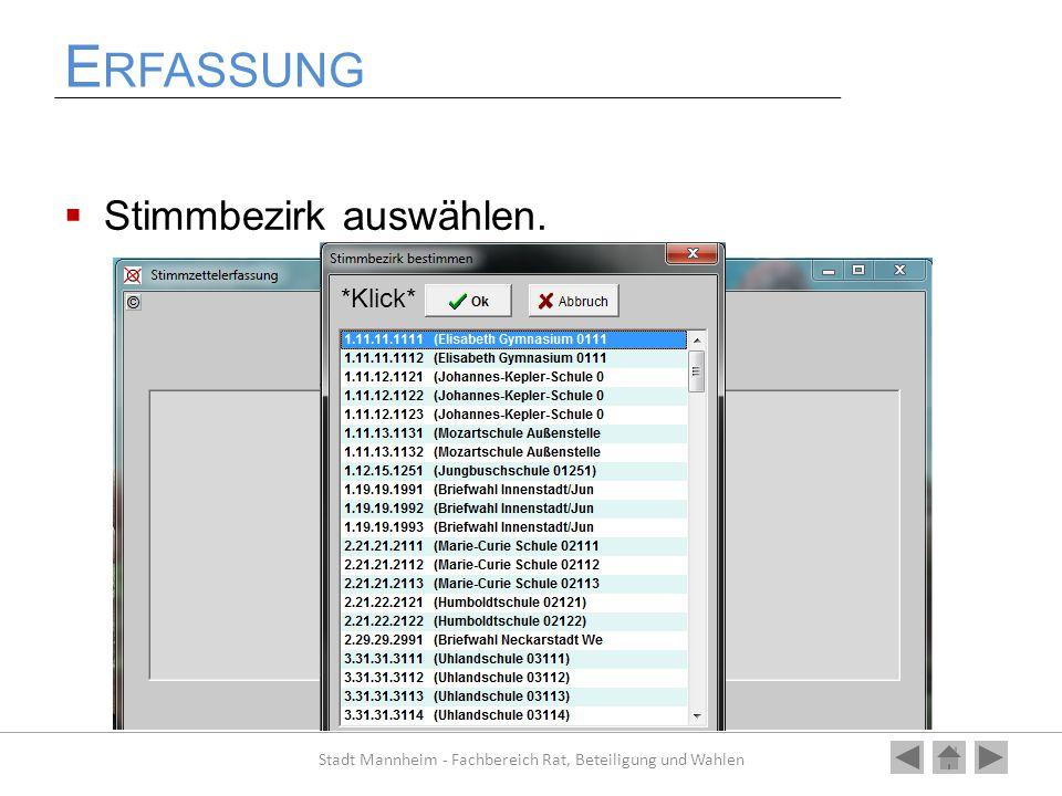 E RFASSUNG  Stimmbezirk auswählen. Stadt Mannheim - Fachbereich Rat, Beteiligung und Wahlen *Klick*