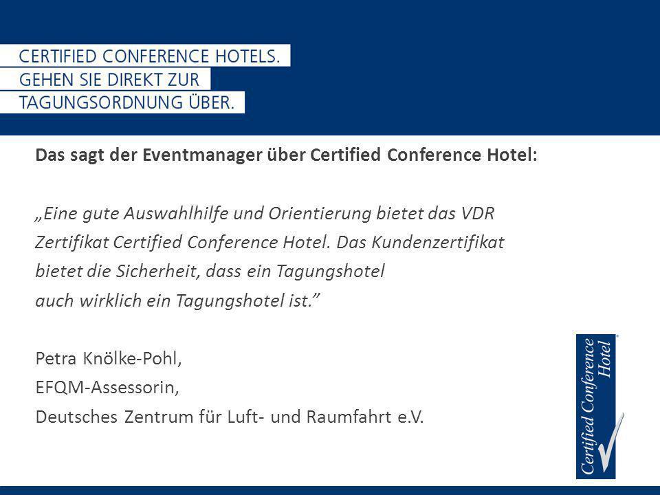 """Das sagt der Eventmanager über Certified Conference Hotel: """"Eine gute Auswahlhilfe und Orientierung bietet das VDR Zertifikat Certified Conference Hotel."""