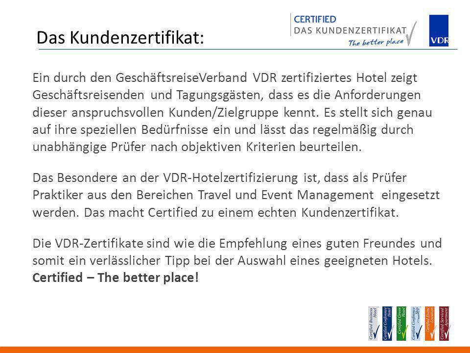 Das Kundenzertifikat: Ein durch den GeschäftsreiseVerband VDR zertifiziertes Hotel zeigt Geschäftsreisenden und Tagungsgästen, dass es die Anforderungen dieser anspruchsvollen Kunden/Zielgruppe kennt.
