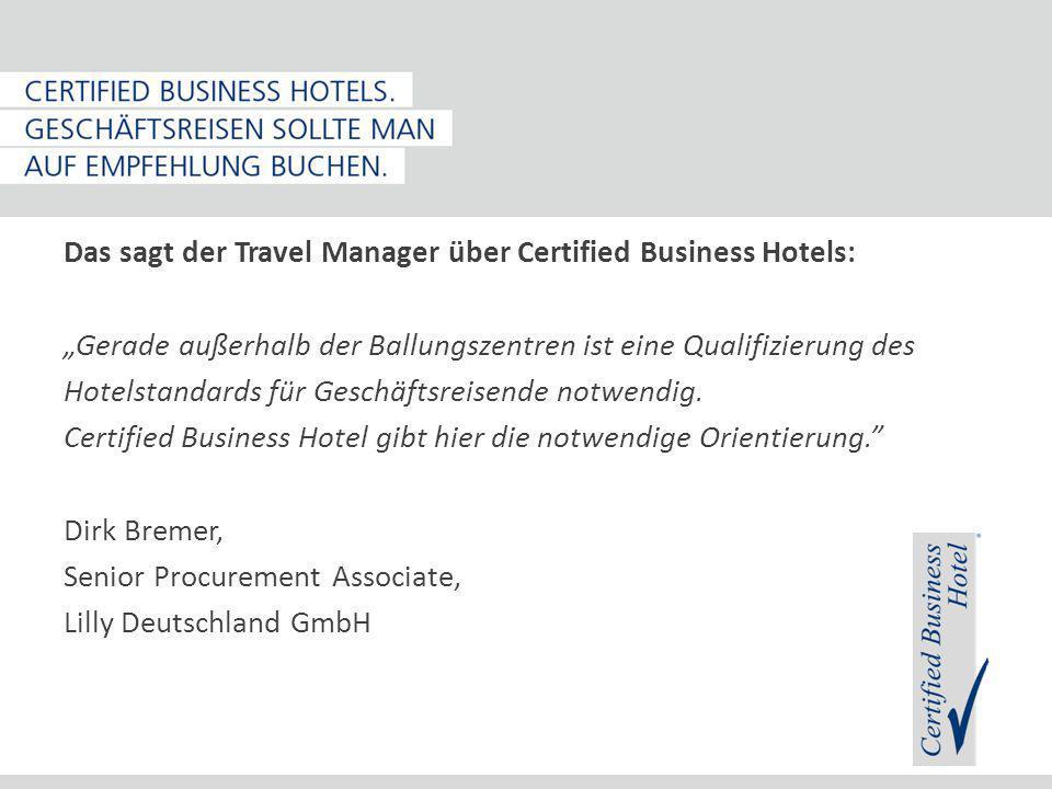 """Das sagt der Travel Manager über Certified Business Hotels: """"Gerade außerhalb der Ballungszentren ist eine Qualifizierung des Hotelstandards für Geschäftsreisende notwendig."""
