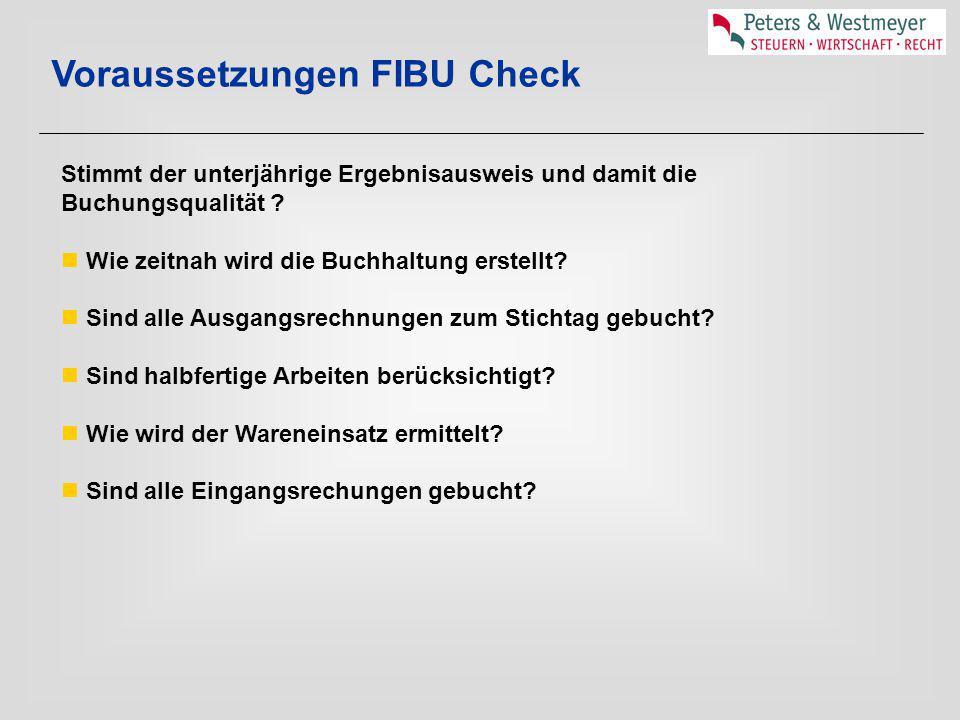 Voraussetzungen FIBU Check Stimmt der unterjährige Ergebnisausweis und damit die Buchungsqualität ? Wie zeitnah wird die Buchhaltung erstellt? Sind al