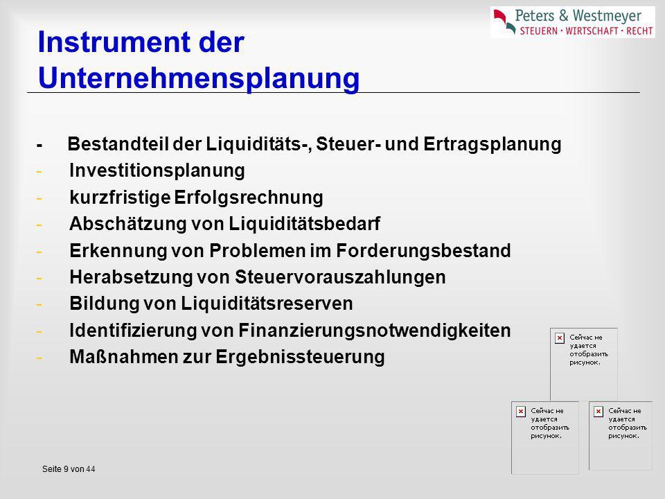 Seite 9 vonSeite 9 von 44 Instrument der Unternehmensplanung - Bestandteil der Liquiditäts-, Steuer- und Ertragsplanung -Investitionsplanung -kurzfris