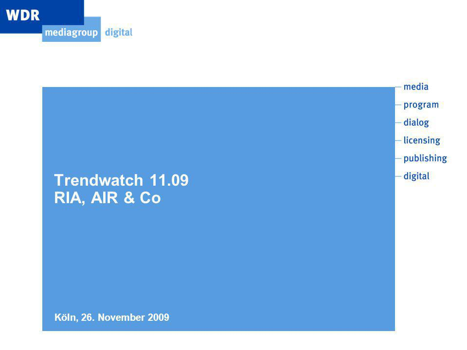 Trendwatch 11.09 RIA, AIR & Co Köln, 26. November 2009