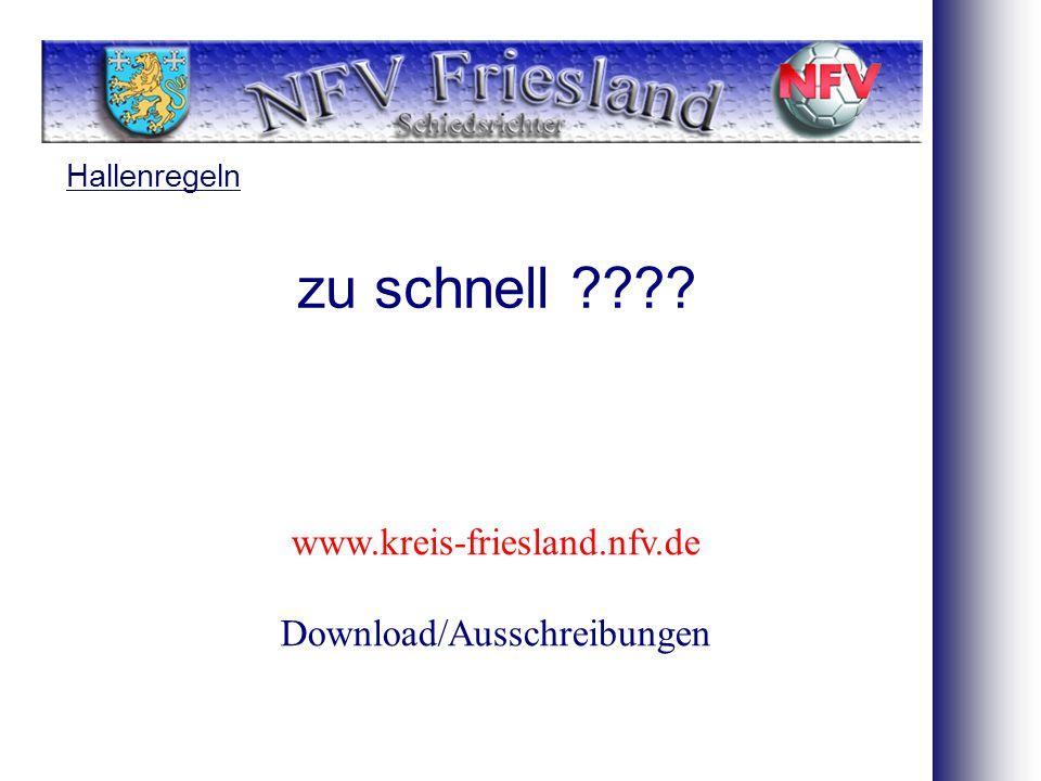 Hallenregeln zu schnell www.kreis-friesland.nfv.de Download/Ausschreibungen