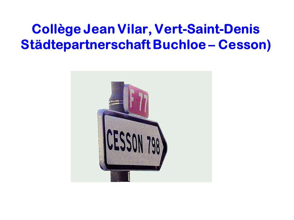 Collège Jean Vilar, Vert-Saint-Denis Städtepartnerschaft Buchloe – Cesson)