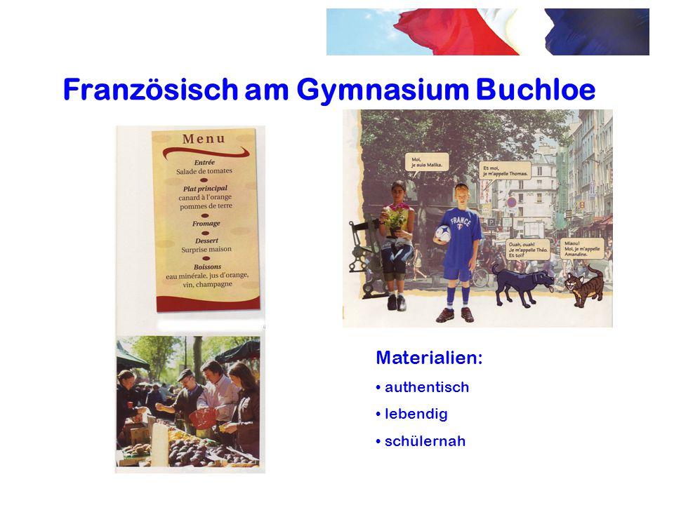 Französisch am Gymnasium Buchloe Materialien: authentisch lebendig schülernah