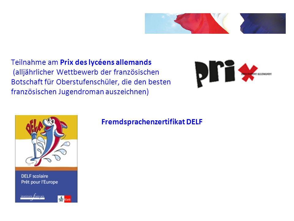 Teilnahme am Prix des lycéens allemands (alljährlicher Wettbewerb der französischen Botschaft für Oberstufenschüler, die den besten französischen Juge