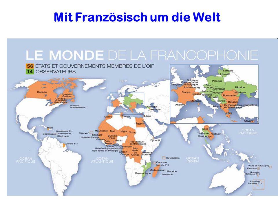 Francophonie Gesamtheit der französischsprachigen Länder (55 Staaten) Mehr als 180 Mio.