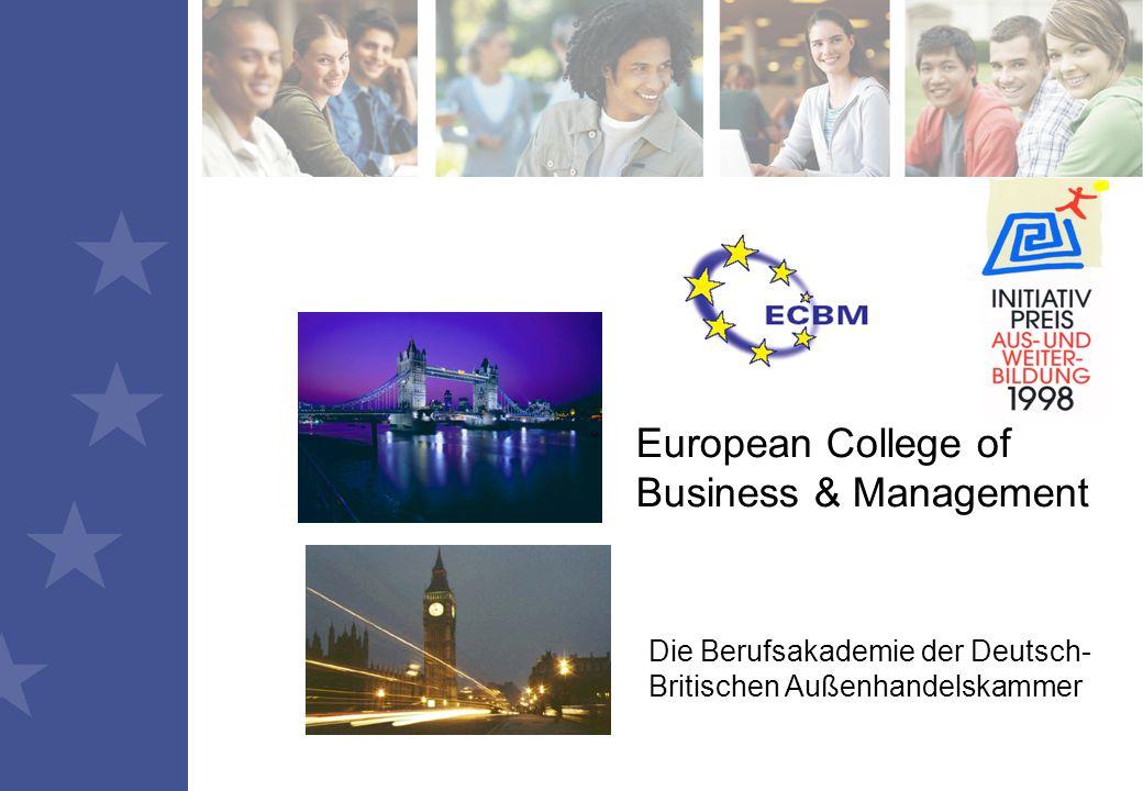 European College of Business & Management Die Berufsakademie der Deutsch- Britischen Außenhandelskammer