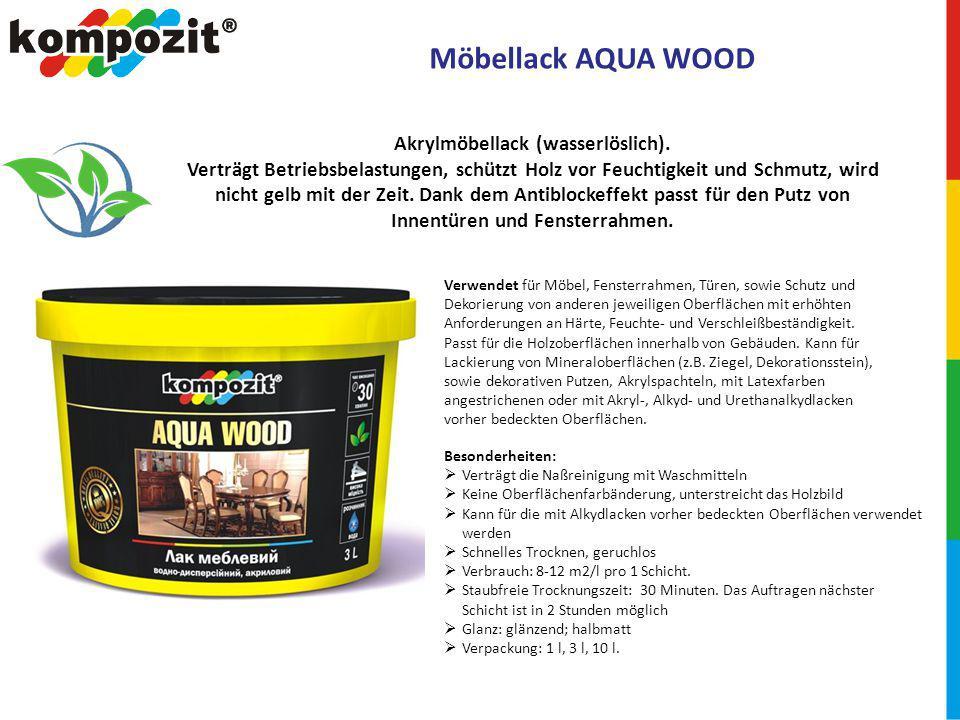 Möbellack AQUA WOOD Verwendet für Möbel, Fensterrahmen, Türen, sowie Schutz und Dekorierung von anderen jeweiligen Oberflächen mit erhöhten Anforderungen an Härte, Feuchte- und Verschleißbeständigkeit.