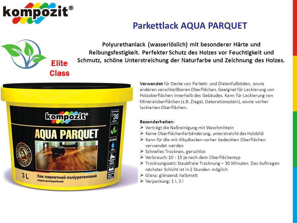 Parkettlack AQUA PARQUET Verwendet für Decke von Parkett- und Dielenfußböden, sowie anderen verschleißbaren Oberflächen.