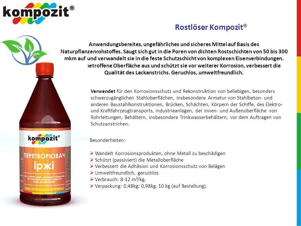 Rostlöser Kompozit® Anwendungsbereites, ungefährliches und sicheres Mittel auf Basis des Naturpflanzenrohstoffes.
